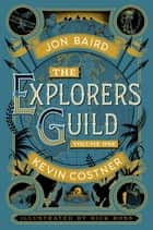 The Explorers Guild - Volume One: A Passage to Shambhala ebook by Kevin Costner