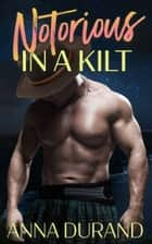 Notorious in a Kilt ebook by
