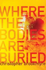 Where the Bodies Are Buried ebook by Christopher Brookmyre