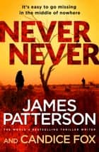 Never Never - (Harriet Blue 1) ebook by James Patterson
