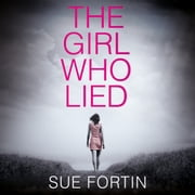 The Girl Who Lied audiobook by Sue Fortin