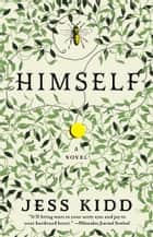 Himself - A Novel ebook by Jess Kidd