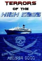 Terrors of the High Seas ebook by Melissa Good