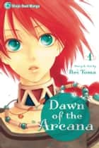 Dawn of the Arcana, Vol. 1 ebook by Rei Toma