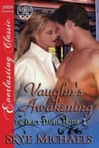 Vaughn's Awakening ebook by Skye Michaels