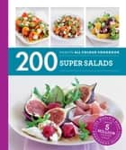 Hamlyn All Colour Cookery: 200 Super Salads - Hamlyn All Color Cookbook ebook by Alice Storey
