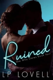 Ruined - She Who Dares, #4 ebook by LP Lovell