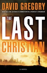 The Last Christian - A Novel ebook by David Gregory