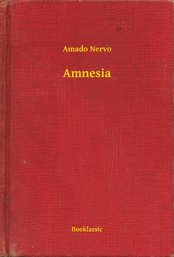 Amnesia ebook by Amado Nervo
