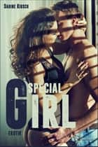 Special Girl [Erotik] ebook by Sabine Kirsch