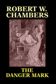 The Danger Mark ebook by Chambers, John Ed.