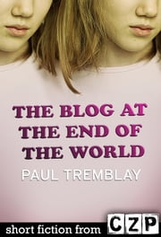 The Blog at the End of the World ebook by Paul Tremblay