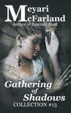Gathering of Shadows ebook by Meyari McFarland