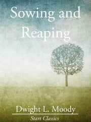 Sowing and Reaping ebook by Dwight L. Moody