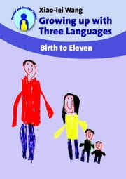 Growing up with Three Languages ebook by Xiao-lei WANG
