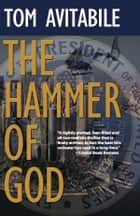 "The Hammer of God - ""Wild Bill"" Hiccock Series #2 ebook by Tom Avitabile"