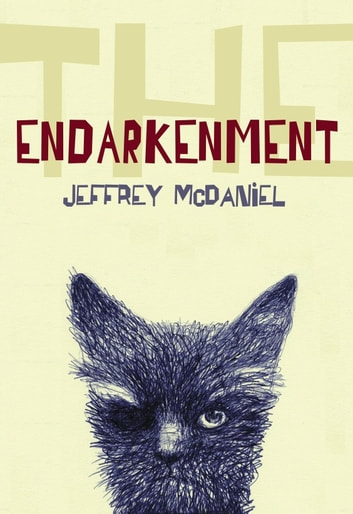 The Endarkenment ebook by Jeffrey McDaniel