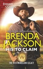 His to Claim - A Western Military Reunion Romance ebook by Brenda Jackson