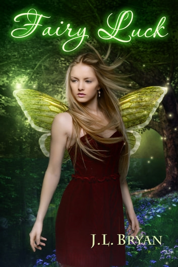 Fairy Luck (Songs of Magic, Book 6) ebook by JL Bryan