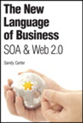 The New Language of Business - SOA & Web 2.0 ebook by Sandy Carter
