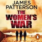 The Women's War - BookShots Áudiolivro by James Patterson, Robin Miles