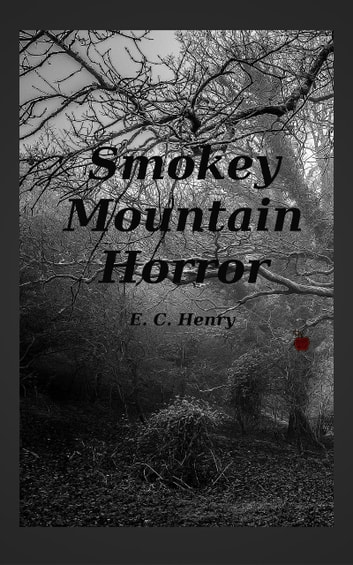 Smokey Mountain Horror ebook by E. C. Henry