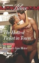 The Hottest Ticket in Town ebook by Kimberly Van Meter