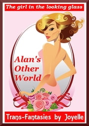 Alan's Other World: The girl in the looking glass ebook by Joyelle