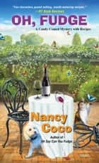 Oh, Fudge! ebook by Nancy Coco