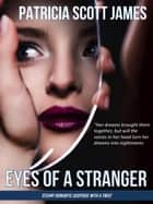 Eyes of a Stranger - Second Sight Series, #2 ebook by Patricia Scott James