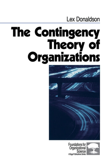 The Contingency Theory of Organizations ebook by Professor Lex Donaldson