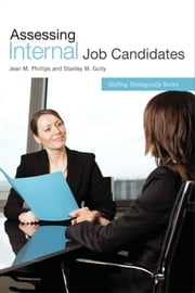 Assessing Internal Job Candidates ebook by Stanley M. Gully,Jean M. Phillips