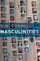 Masculinities ebook by RW Connell