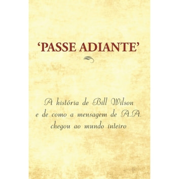 Passe adiante eBook by Alcoholics Anonymous World Services Inc. (A.A.W.S.)