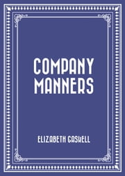 Company Manners ebook by Elizabeth Gaskell