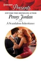 A Scandalous Inheritance ebook by Penny Jordan
