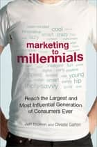 Marketing to Millennials ebook by Jeff Fromm,Christie Garton