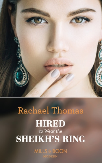 Hired To Wear The Sheikh's Ring (Mills & Boon Modern) 電子書籍 by Rachael Thomas