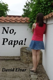No, Papa! ebook by David Elvar