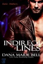 Indirect Lines - Halle Shifters, #5 ebook by Dana Marie Bell