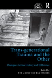 Trans-generational Trauma and the Other - Dialogues across history and difference ebook by
