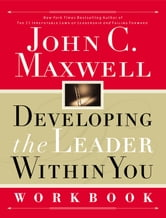 Developing the Leader Within You Workbook ebook by John Maxwell