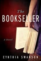 The Bookseller ebook by Cynthia Swanson
