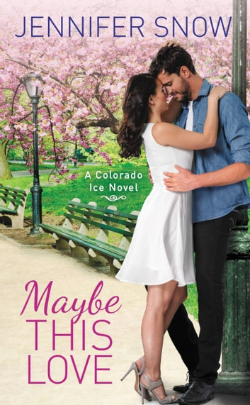 Maybe This Love ebook by Jennifer Snow