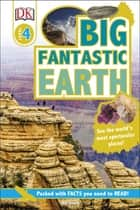 Big Fantastic Earth - See the World's Most Spectacular Places ebook by Jen Green, DK