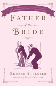 Father of the Bride ebook by Edward Streeter,Gluyas Williams