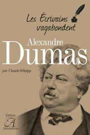 Alexandre Dumas ebook by Claude Schopp