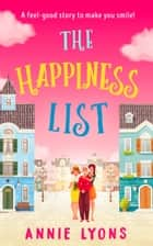 The Happiness List: A wonderfully feel-good story to make you smile this summer! ebook by Annie Lyons