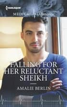 Falling for Her Reluctant Sheikh ebook by Amalie Berlin