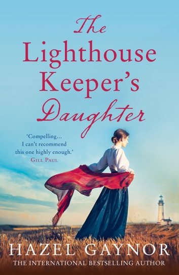 The Lighthouse Keeper's Daughter eBook by Hazel Gaynor